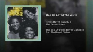 The Barrett Sisters - God So Loved The World